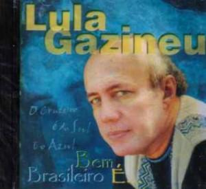 LULA GAZINEU - BEM BRASILEIRO E
